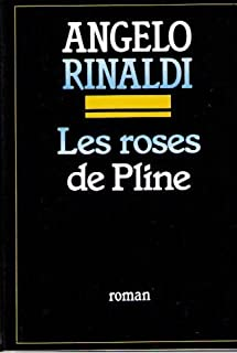 Les roses de Pline, Rinaldi, Angelo
