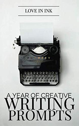 A Year of Creative Writing Prompts (Write -