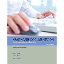 Healthcare Documentation: Fundamentals and Practice (4th Edition)