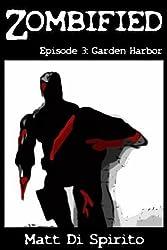 Zombified (Episode 3: Garden Harbor)
