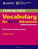 Cambridge Vocabulary for IELTS Advanced Band 6. 5+ without Answers, Pauline Cullen, 0521179211