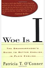 Woe Is I: The Grammarphobe's Guide to Better English in Plain English Paperback