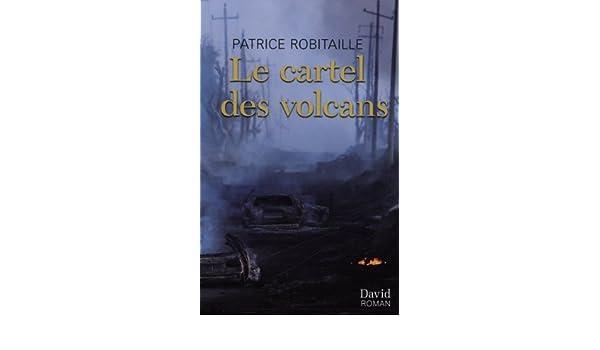 Le Cartel des Volcans: 9782895973744: Amazon.com: Books
