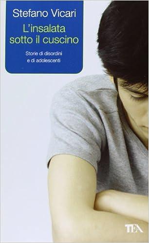 L Insalata Sotto Il Cuscino.L Insalata Sotto Il Cuscino Storie Di Disordini E Di Adolescenti