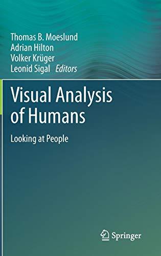 Visual Analysis of Humans: Looking at People