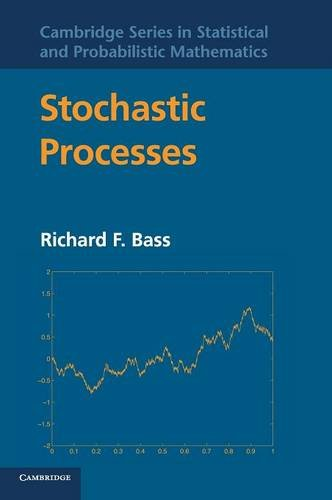 Stochastic Processes (Cambridge Series in Statistical and Probabilistic Mathematics)