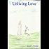 Unliving Love