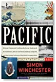 Simon Winchester: Pacific : Silicon Chips and Surfboards, Coral Reefs and Atom Bombs, Brutal Dictators, Fading Empires, and the Coming Collision o (Hardcover); 2015 Edition