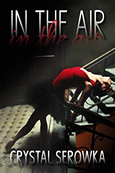 In the Air (The City Series) by [Serowka, Crystal]
