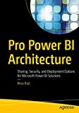 Pro Power BI Architecture: Sharing, Security, and