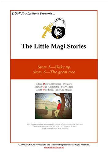 The Little Magi Stories: Story 5 – Wake Up! & Story 6 – The Great Tree…