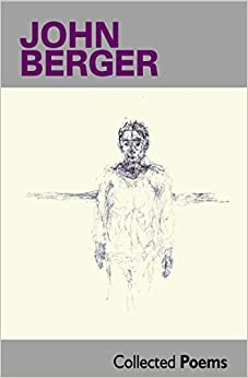 Book Collected Poems by John Berger (2015-05-04)