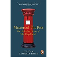 Masters of the Post: The Authorized History of the Royal Mail