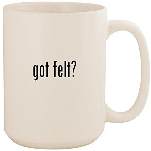 got felt? - White 15oz Ceramic Coffee Mug Cup
