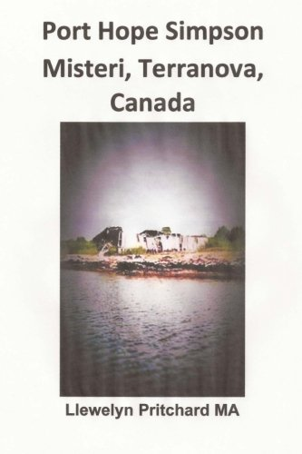 Download Port Hope Simpson Misteri, Terranova, Canada: Orale Storia e Interpretazione (Volume 2) (Italian Edition) PDF