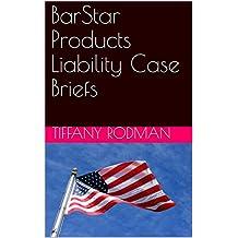BarStar Products Liability Case Briefs