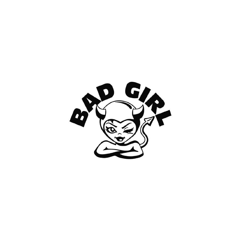 Bad Girl Die Cut Vinyl Decal Sticker   6 Black