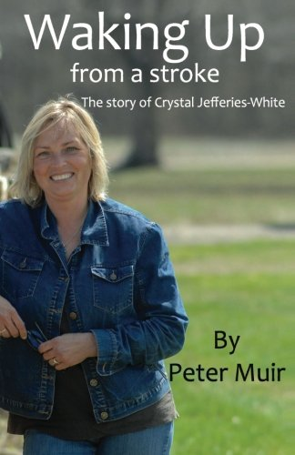Waking Up: From a stroke - The story of Crystal Jefferies-White