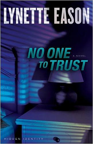 Kostenlose E-Books zum Download No One to Trust (Hidden Identity Book #1): A Novel RTF B00DY9FOVO by Lynette Eason
