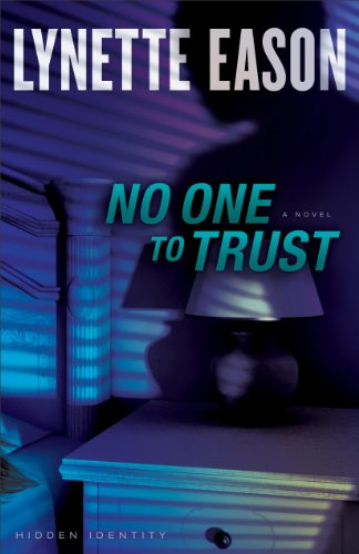 (No One to Trust (Hidden Identity Book #1): A Novel)