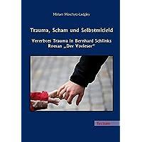"""Trauma, Scham und Selbstmitleid: Vererbtes Trauma in Bernhard Schlinks Roman """"Der Vorleser"""""""