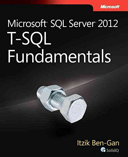 [(Microsoft SQL Server 2012 T-SQL Fundamentals)] [By (author) Itzik Ben-Gan] published on (July, 2012)