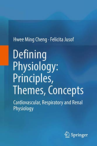 Defining Physiology: Principles, Themes, Concepts: Cardiovascular, Respiratory and Renal Physiology