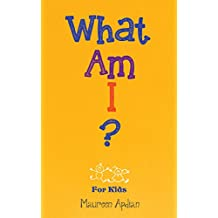 What am I Questions for Kids: Start and Carry on Great Conversations with Children (Interactive Activities for Kids)