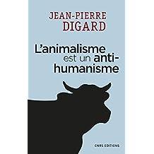 Animalisme est un antihumanisme (L')