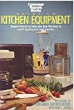 Guide to Kitchen Equipment, Consumer Reports Books Editors and Mary Tobias, 0890430578