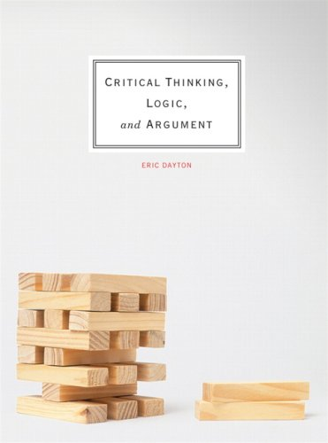 Critical Thinking, Logic, and Argument, First Edition