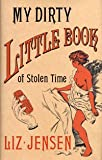 img - for My Dirty Little Book of Stolen Time book / textbook / text book