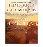 img - for [(Tea with Hezbollah: Sitting at the Enemies' Table, Our Journey Through the Middle East)] [Author: Ted Dekker] published on (January, 2010) book / textbook / text book