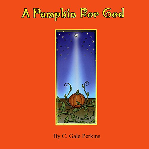 A Pumpkin for God (God Pumpkin)
