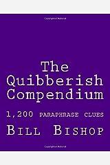 The Quibberish Compendium: 1,500 paraphrase clues (The Quibberish Series) (Volume 1) Paperback
