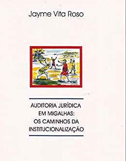 Auditoria jurídica em migalhas: os caminhos da institucionalização (Portuguese Edition) by [Roso