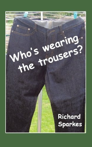Who's Wearing The Trousers?