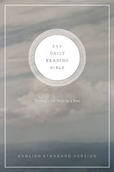 ESV Daily Reading Bible: Through the Bible in 365 Days, based on the popular M'Cheyne Bible Reading Plan: Through the Bible in 365 Days, based on the popular M'Cheyne Bible Reading Plan by [ESV Bibles by Crossway]