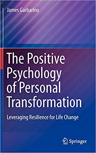 The Positive Psychology of Personal Transformation: Leveraging Resilience for Life Change