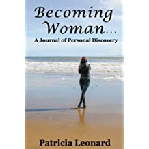 Becoming Woman...: A Journal of Personal Discovery