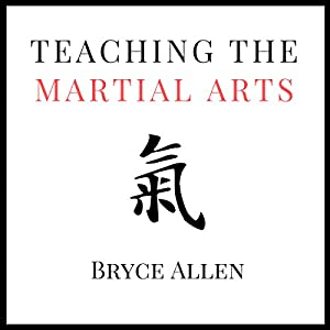 Teaching the Martial Arts Audiobook