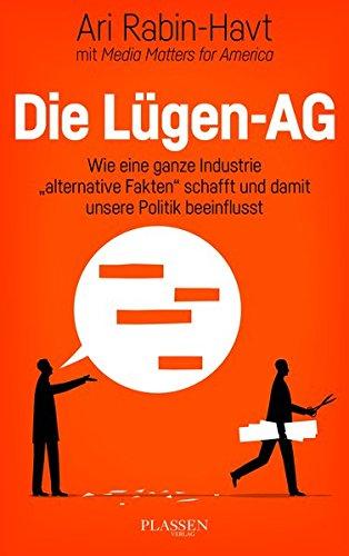 Die Lügen-AG: Wie eine ganze Industrie