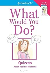 By Patti Kelley Criswell - What Would You Do? (American Girl Library) (First Printing) (5/16/04)