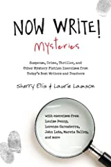 Now Write! Mysteries: Suspense, Crime, Thriller, and Other Mystery Fiction Exercises from Today's Best  Writers and Teachers (Now Write! Series)