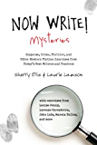 Now Write! Mysteries: Suspense, Crime, Thriller, and Other Mystery Fiction Exercises from Today's Best Writers and…