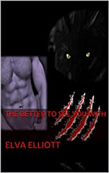 The Better To See You With (BETTER WOLF TALES Book 1)