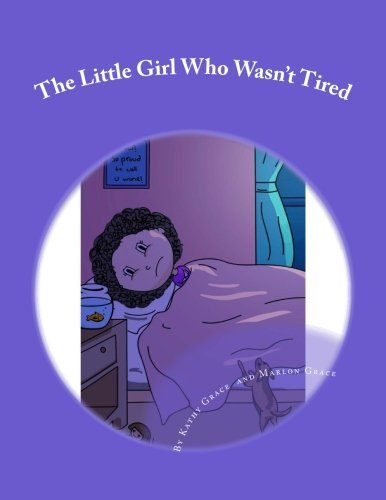 - The Little Girl Who Wasn't Tired