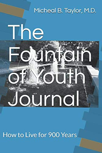 41bCSgOu0IL - The Fountain of Youth Journal: How to Live for 900 Years