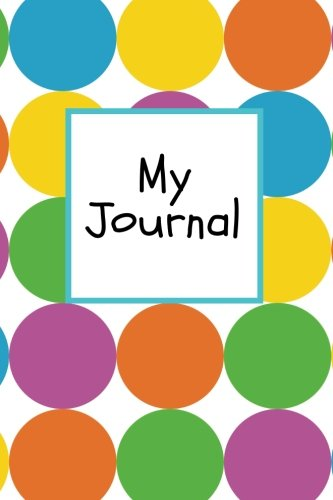 "My Journal: Colourful Spots Cover | Children's Lined Journal With Drawing Boxes | Draw, Write, Doddle, Diary, Jotter, Lined, Ruled | 100 pages | 6"" x 9"" Small Notebook (Kids Collection) (Volume 3)"