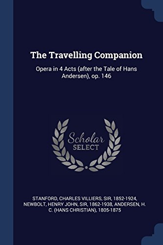 The Travelling Companion: Opera in 4 Acts (after the Tale of Hans Andersen), op. 146